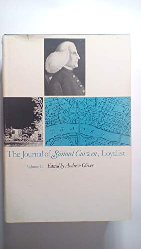 9780674483804: The Journal of Samuel Curwen, Loyalist: Volumes 1 & 2 (Loyalist Papers)