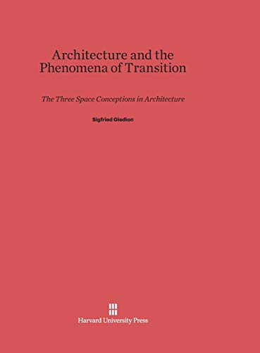 9780674491700: Architecture and the Phenomena of Transition: The Three Space Conceptions in Architecture