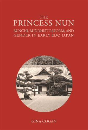9780674491977: The Princess Nun: Bunchi, Buddhist Reform, and Gender in Early Edo Japan