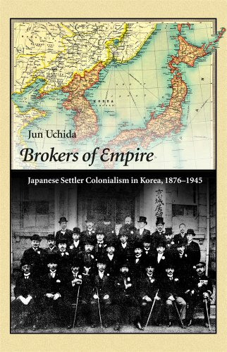 9780674492028: Brokers of Empire: Japanese Settler Colonialism in Korea, 1876–1945 (Harvard East Asian Monographs)