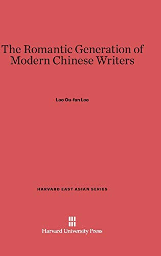9780674492776: The Romantic Generation of Modern Chinese Writers