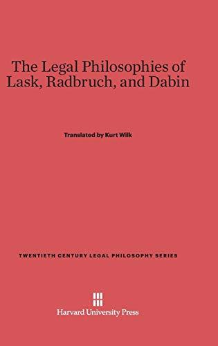 9780674493001: The Legal Philosophies of Lask, Radbruch, and Dabin (Twentieth Century Legal Philosophy)