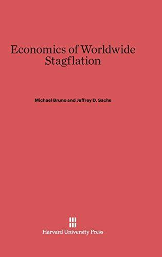 9780674493032: Economics of Worldwide Stagflation