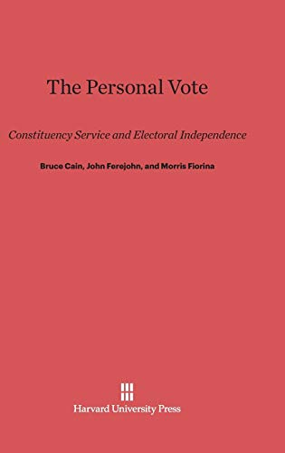 9780674493254: The Personal Vote: Constituency Service and Electoral Independence