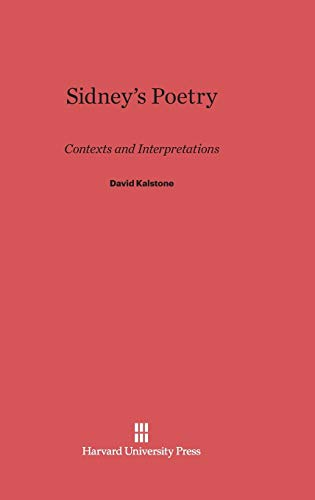 9780674493933: Sidney's Poetry: Contexts and Interpretations