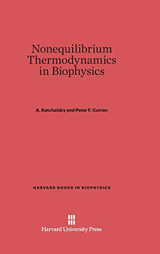 9780674494114: Nonequilibrium Thermodynamics in Biophysics