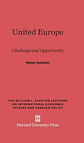 9780674494282: United Europe: Challenge and Opportunity