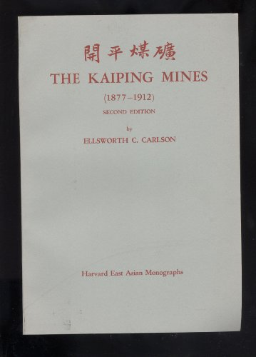 9780674497009: The Kaiping Mines, 1877-1912
