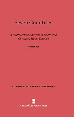 9780674497870: Seven Countries: A Multivariate Analysis of Death and Coronary Heart Disease (Commonwealth Fund Publications)