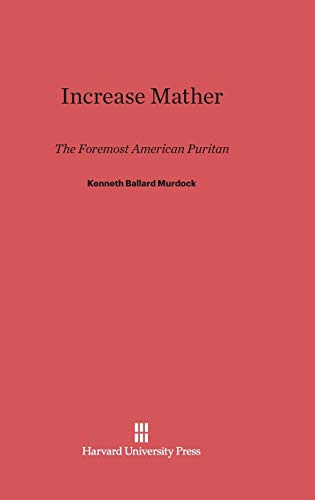 9780674499492: Increase Mather