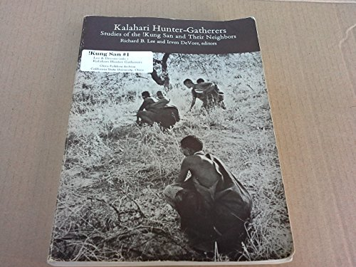9780674499850: Kalahari Hunter-Gatherers: Studies of the !Kung San and Their Neighbors