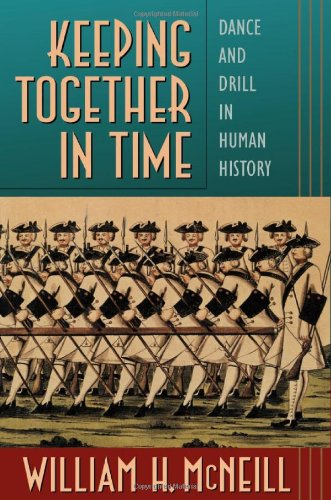 9780674502291: Keeping Together in Time: Dance and Drill in Human History