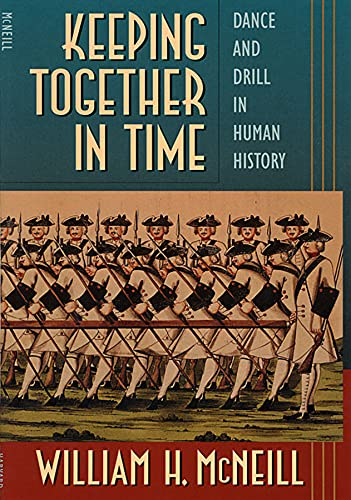 9780674502307: Keeping Together in Time: Dance and Drill in Human History