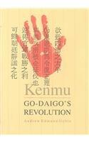 Kenmu: Go-Daigo's Revolution (Harvard East Asian Monographs): Goble, Andrew Edmund