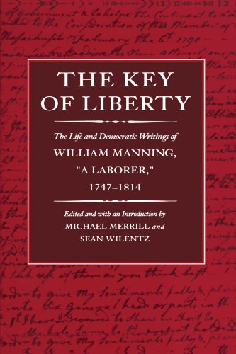 9780674502888: The Key of Liberty: The Life and Democratic Writings of William Manning (The John Harvard Library)