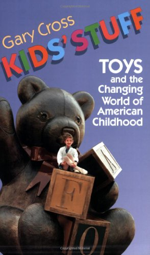 9780674503359: Kids' Stuff: Toys and the Changing World of American Childhood