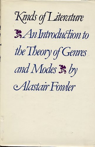 Kinds of Literature: An Introduction to the Theory of Genres and Modes: Alastair Fowler