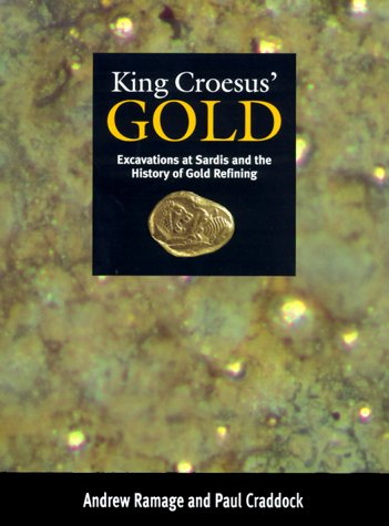 9780674503700: King Croesus' Gold: Excavations at Sardis and the History of Gold Refining
