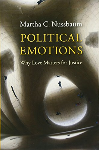 Political Emotions: Why Love Matters for Justice: Nussbaum, Martha C.