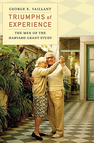 9780674503816: Triumphs of Experience: The Men of the Harvard Grant Study