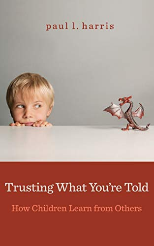 9780674503830: Trusting What You're Told: How Children Learn from Others