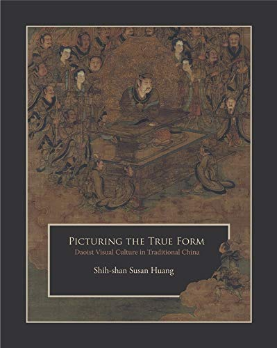 9780674504288: Picturing the True Form: Daoist Visual Culture in Traditional China