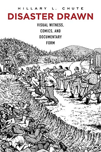 9780674504516: Disaster Drawn: Visual Witness, Comics, and Documentary Form