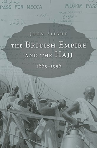 9780674504783: The British Empire and the Hajj: 1865-1956