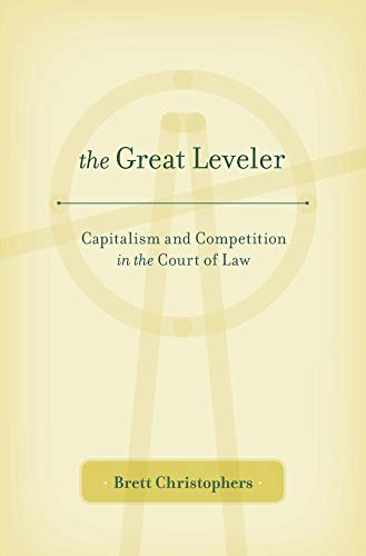 9780674504912: The Great Leveler: Capitalism and Competition in the Court of Law