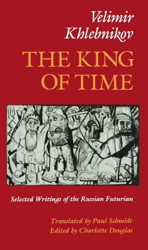 9780674505162: The King of Time: Selected Writings of the Russian Futurian
