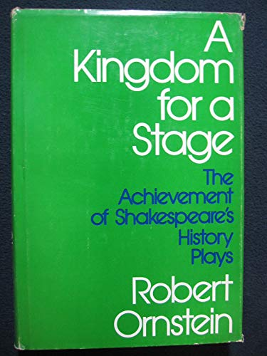 9780674505254: A Kingdom for a Stage: The Achievement of Shakespeare's History Plays