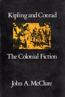 9780674505292: Kipling and Conrad, the Colonial Fiction