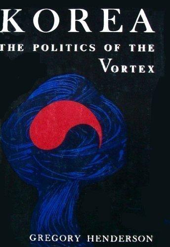 9780674505506: Korea: The Politics of the Vortex