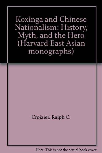 9780674505667: Koxinga and Chinese Nationalism (East Asian Monograph)