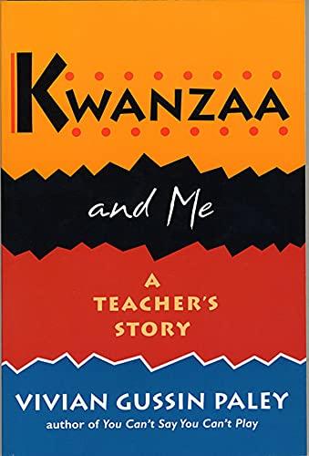 Kwanzaa and Me: A Teachers Story: Vivian Gussin Paley