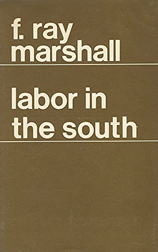9780674507005: Labor in the South (Wertheim Publications in Industrial Relations)