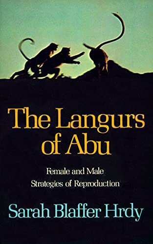 9780674510586: The Langurs of Abu: Female and Male Strategies of Reproduction
