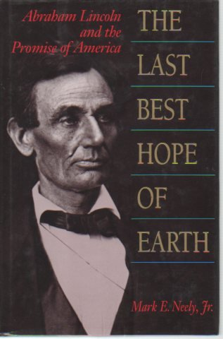 The Last Best Hope of Earth: Abraham: Mark E. Neely