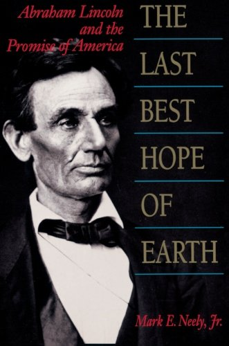 9780674511262: The Last Best Hope of Earth: Abraham Lincoln and the Promise of America
