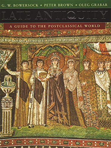 9780674511736: Late Antiquity: A Guide to the Postclassical World (Harvard University Press Reference Library)