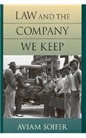 Law and the Company We Keep (inscribed by the author): Aviam Soifer