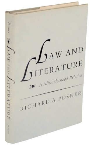 Law and Literature. A misunderstood relation.: Posner, Richard A.
