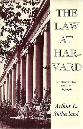 9780674515000: The Law at Harvard: A History of Ideas and Men, 1817-1967