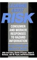 Learning about Risk: Consumer and Worker Responses: W. Kip Viscusi;