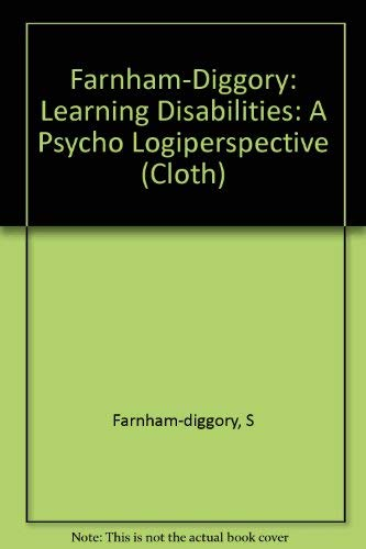 9780674519213: Farnham-Diggory: Learning Disabilities: A Psycho Logiperspective (Cloth)