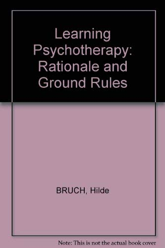 9780674520257: Learning Psychotherapy: Rational and Ground Rules