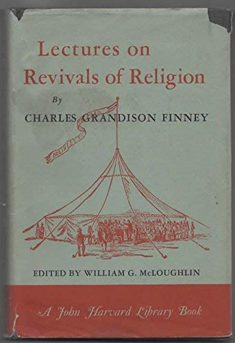 Lectures on Revivals of Religion (The John: Finney, Charles Grandison