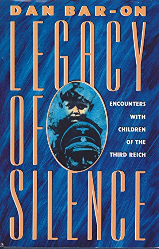 Legacy of Silence: Encounters with Children of the Third Reich: Bar-On, Dan