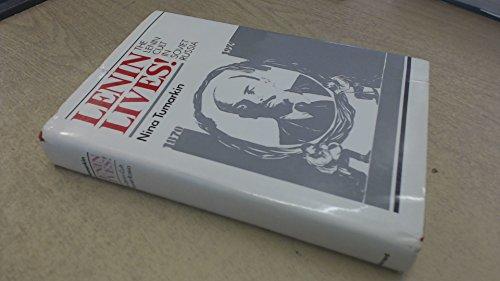 Lenin Lives!: The Lenin Cult in Soviet Russia: Tumarkin, Nina