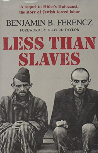9780674525252: Less Than Slaves: Jewish Forced Labor and the Quest for Compensation